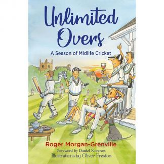 Cordings Unlimited Overs - A Season of Midlife Cricket Book Main Image