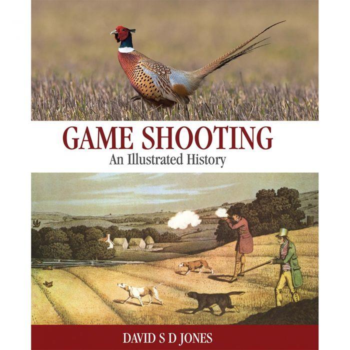 Game Shooting: An Illustrated History Hardback Book